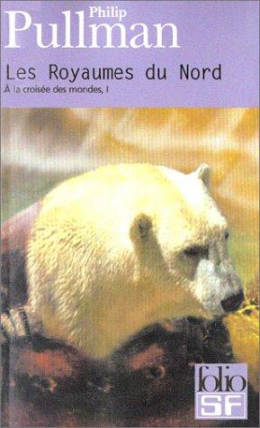 9782070428335: � la crois�e des mondes, I�:�Les Royaumes du Nord (Folio SF)