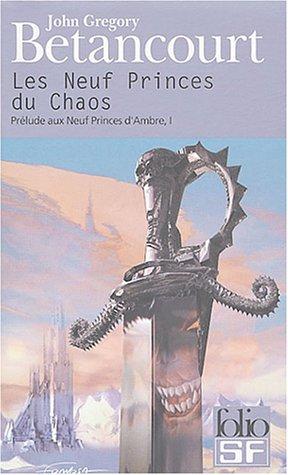 9782070429226: Prélude aux neuf princes d'Ambre, tome 1 : Les neuf princes du Chaos