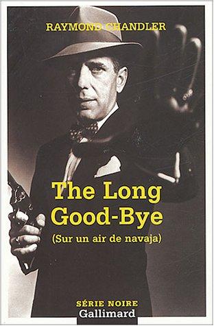The Long Good-Bye (Sur un air de: Chandler, Raymond