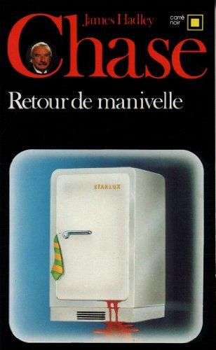 9782070430413: Retour de Manivelle (Carre Noir) (English and French Edition)