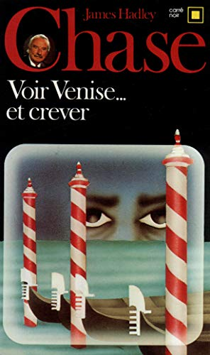 Voir Venise-- et crever (French Edition): Chase, James Hadley