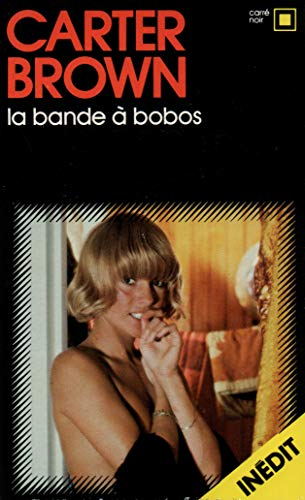 Bande a Bobos (Carre Noir) (French Edition) (9782070432929) by Brown, Carter