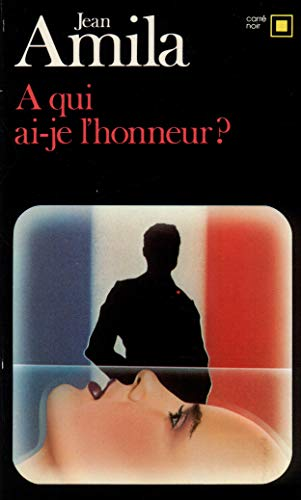 9782070434596: A Qui AI Je L Honneur (Carre Noir) (English and French Edition)