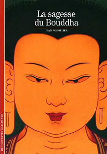 9782070437504: Decouverte Gallimard: LA Sagesse Du Boudha (French Edition)