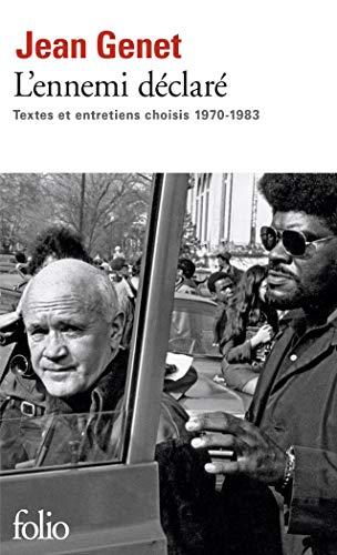 ENNEMI DÉCLARÉ (L') : TEXTES ET ENTRETIENS CHOISIS 1970-1983: GENET JEAN