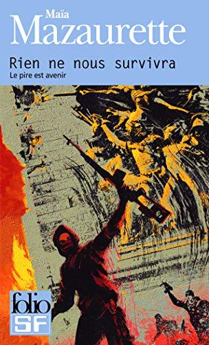 9782070438198: Rien Ne Nous Survivra (Folio Science Fiction) (English and French Edition)