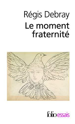 9782070438266: Moment Fraternite (Folio Essais) (French Edition)