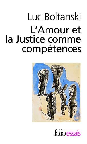 9782070439584: L'Amour et la Justice comme compétences: Trois essais de sociologie de l'action (Folio Essais)