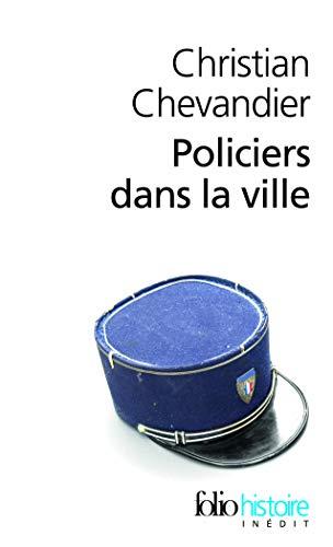 9782070439690: Policiers dans la ville: Une histoire des gardiens de la paix