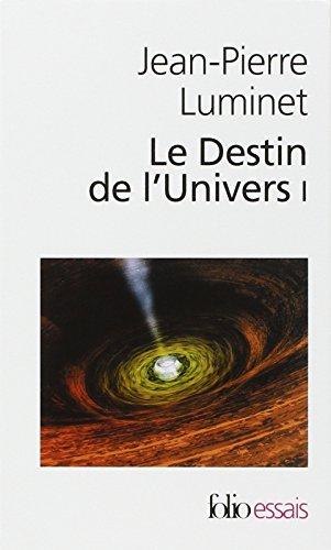 Le Destin de l'Univers : Tome 1 et 2 (French edition): Jean-Pierre Luminet