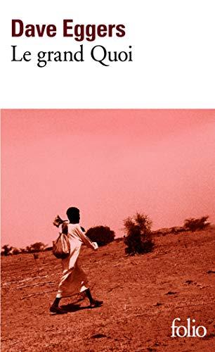 9782070440238: Le grand Quoi: Autobiographie de Valentino Achak Deng