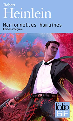 Marionnettes Humaines (Folio Science Fiction) (French Edition) (2070441261) by Heinlein, Robert