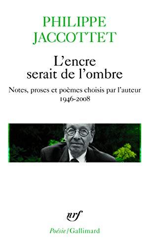 9782070441457: Encre Serait de L Ombre (Poesie/Gallimard) (French Edition)