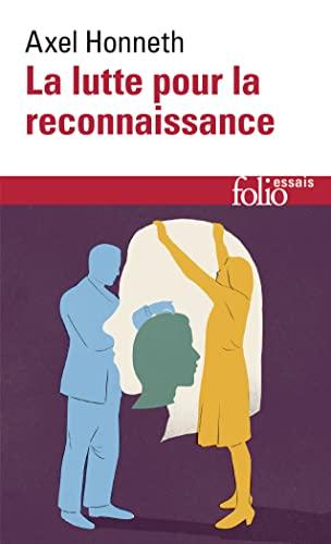 9782070443574: La lutte pour la reconnaissance (Folio Essais)