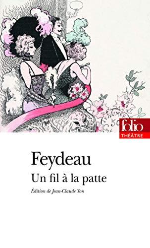 Un Fil a LA Patte (French Edition): Georges Feydeau