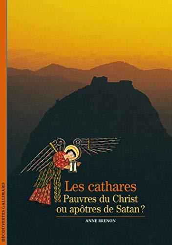 9782070445875: Les Cathares: Pauvres du Christ ou apôtres de Satan ? (Découvertes Gallimard)