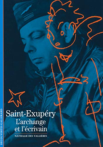 9782070446780: Saint-Exupéry: L'archange et l'écrivain