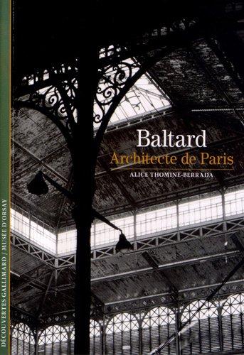9782070447367: Decouverte Gallimard: Baltard, Architecte De Paris (French Edition)