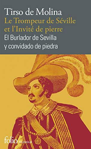 9782070447770: Le Trompeur de Séville et l'Invité de pierre/El Burlador de Sevilla y convidado de piedra: Comedia fameuse/Comedia famosa (Folio bilingue)