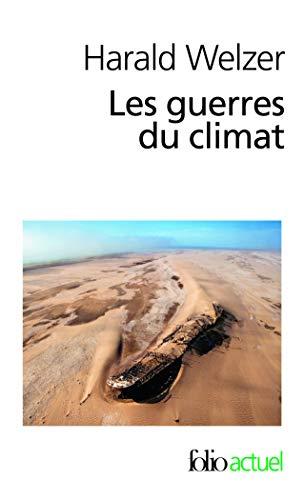 Les Guerres Du Climat: Pourquoi on Tue Au Xxie Siecle (French Edition): Harald Welzer