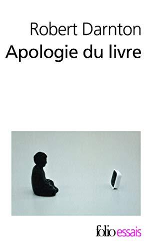 9782070448227: Apologie du livre: Demain, aujourd'hui, hier (Folio Essais)