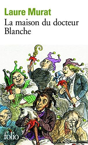 9782070448920: La maison du docteur Blanche: Histoire d'un asile et de ses pensionnaires, de Nerval � Maupassant