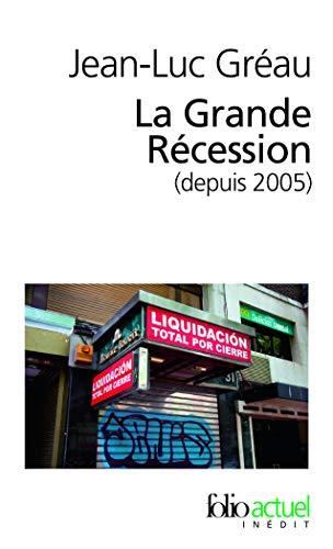 9782070449637: La Grande Recession (Depuis 2005) (French Edition)