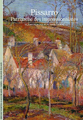 9782070449705: Decouverte Gallimard: Pissaro Patriarche DES Impressionnistes (French Edition)