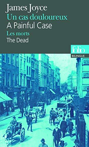 9782070451012: A painful case/Un cas douloureux, suivi de The Dead/Les morts