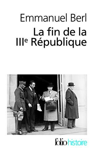 9782070451845: La Fin De LA Iiie Republique (French Edition)