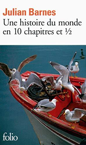 Histoire Du Monde En 10 Chapites ET 1/2 (French Edition) (2070452034) by Julian Barnes