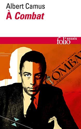 9782070453344: Camus a Combat. Editoriaux ET Articles 1944-1947 (French Edition)