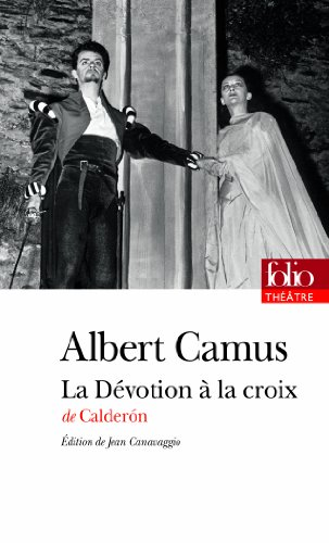 9782070453733: La Dévotion à la croix, de Calderón: Pièce en trois journées (Folio Théâtre)