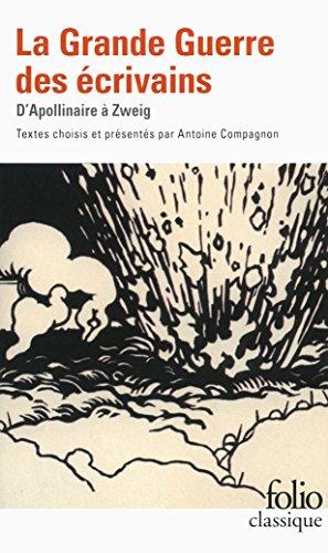 9782070454570: La Grande Guerre des écrivains: D'Apollinaire à Zweig (Folio Classique)