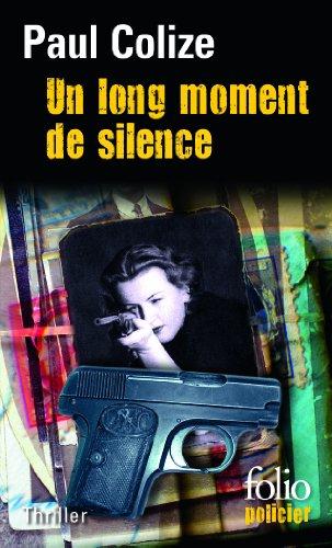 9782070455072: UN LONG MOMENT DE SILENCE (FOLIO POLICIER)