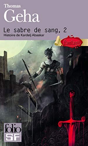 Le sabre de sang (Tome 2-Histoire de: Thomas Geha