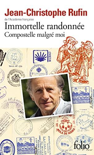 Immortelle Randonnee: Compostelle Malgre Moi (French Edition): Jean-Christophe Rufin