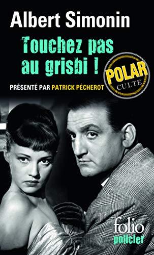 9782070455904: Touchez Pas Au Grisbi ! (French Edition)