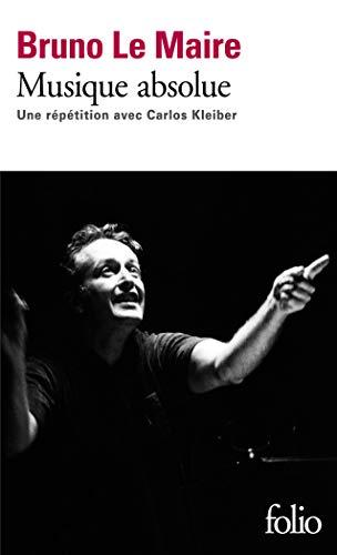 9782070457113: Musique absolue: Une répétition avec Carlos Kleiber (Folio)