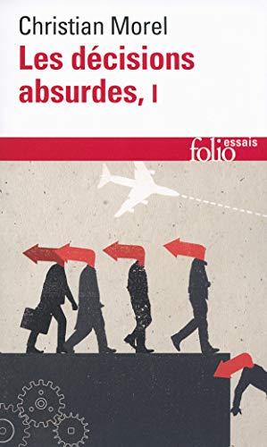 9782070457663: Les d�cisions absurdes: Sociologie des erreurs radicales et persistantes