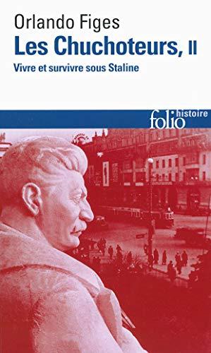 9782070457731: Les chuchoteurs (Tome 2): Vivre et survivre sous Staline