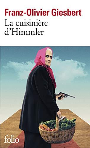 Cuisiniere d`Himmler: Giesbert , Franz-Olivier