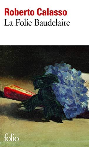 9782070459728: La Folie Baudelaire