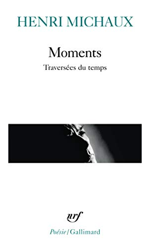 Moments: traversees du temps (Paperback): Henri Michaux