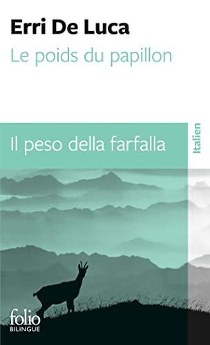 Le poids du papillon/Il peso della farfalla: Erri De Luca