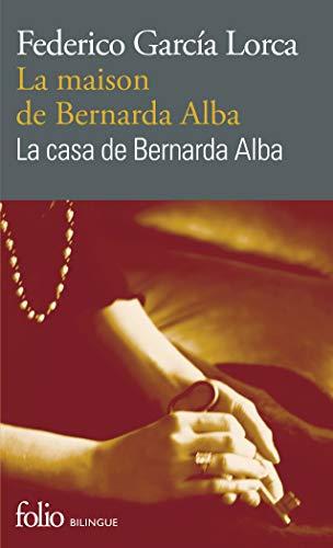 9782070462278: La maison de Bernarda Alba/La casa de Bernarda Alba: Drame de femmes dans les villages d'Espagne/Drama de mujeres en los pueblos de España