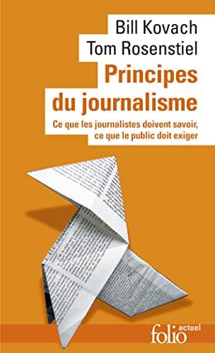 9782070462575: Principes du journalisme: Ce que les journalistes doivent savoir, ce que le public doit exiger