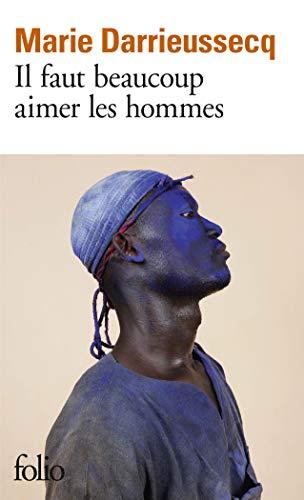 9782070462919: Il faut beaucoup aimer les hommes - Prix Médicis 2013