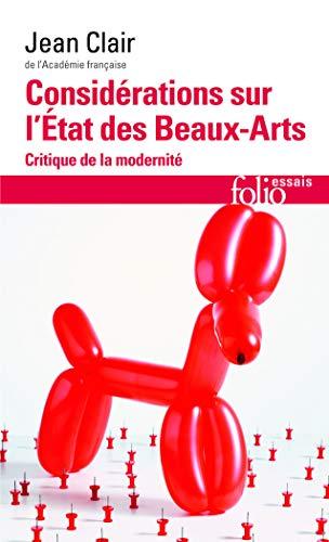 Considérations sur l'État des Beaux-Arts: Critique de: Jean Clair