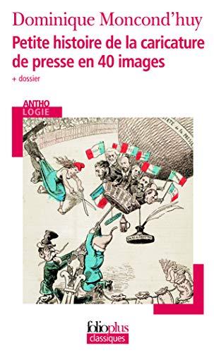 9782070465620: Petite histoire de la caricature de presse en 40 images